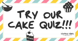 #NationalBakingWeek Vintage Vibes Cake Quiz