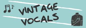 Vintage Vocals Banner